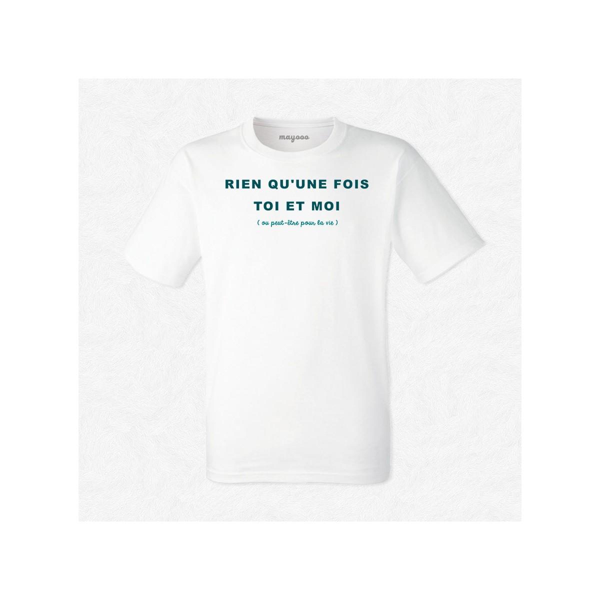 T-shirt Rien qu'une fois