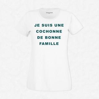 T-shirt Je suis une cochonne de bonne famille