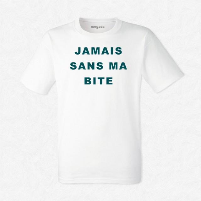 T-shirt Jamais sans ma bite