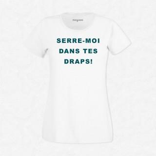 T-shirt Serre moi dans tes draps