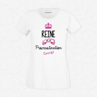 T-shirt Reine de la procrastination