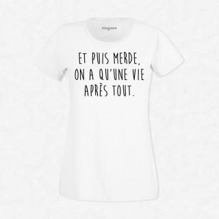 T-shirt On a qu'une vie
