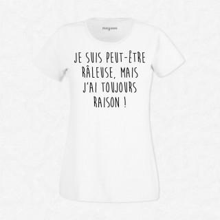T-shirt Râleuse mais j'ai toujours raison