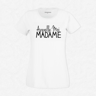 T-shirt Appelle moi madame