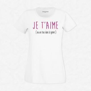 T-shirt Je t'aime ou un truc dans le genre
