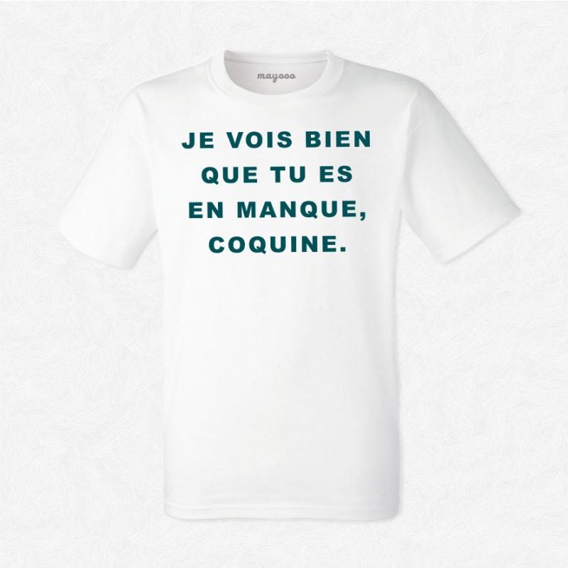 T-shirt Je vois bien que t'es en manque