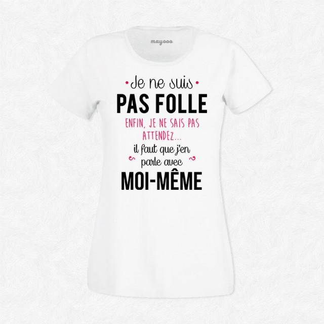 T-shirt Je ne suis pas folle