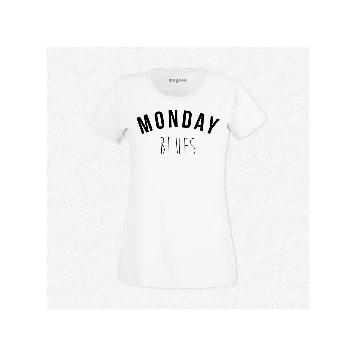 T-shirt Monday blues