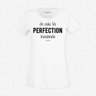 T-shirt Perfection incarnée