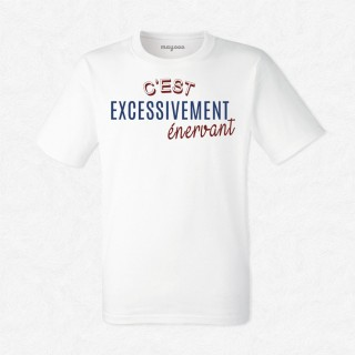 T-shirt Excessivement énervant