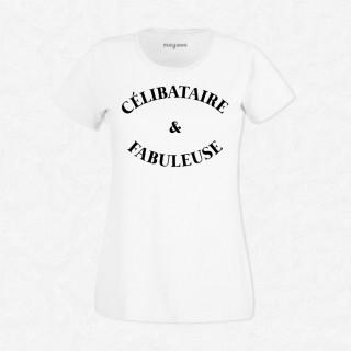 T-shirt Célibataire & Fabuleuse