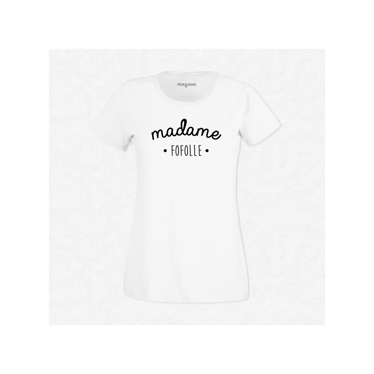 T-shirt Madame Fofolle