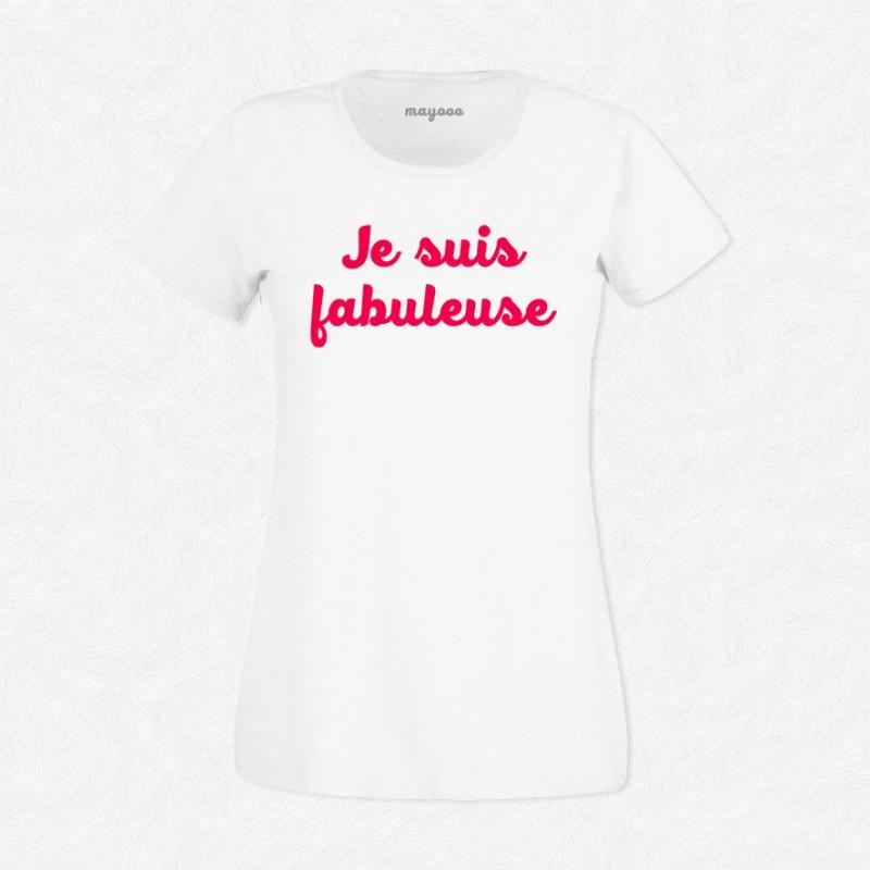 T-shirt Je suis fabuleuse