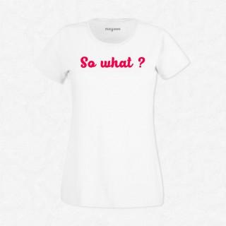 T-shirt So what