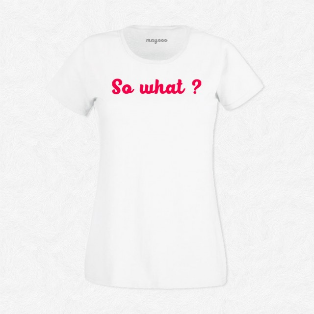 T-shirt So what