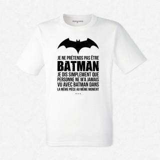 T-shirt Je ne prétends pas être Batman