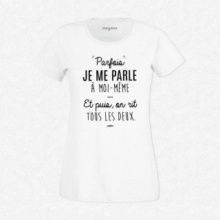 T-shirt Je me parle à moi-même