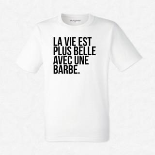 T-shirt La vie est plus belle avec une barbe