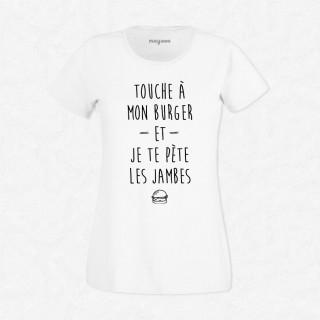 T-shirt Touche à mon burger et je te pète les jambes
