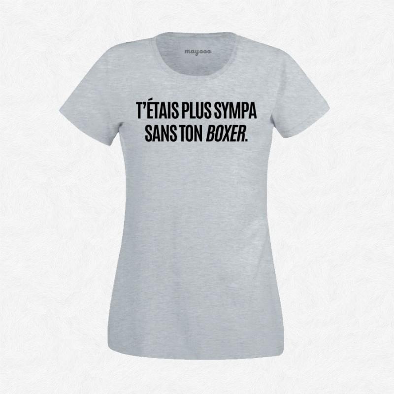T-shirt T'étais plus sympa sans ton boxer