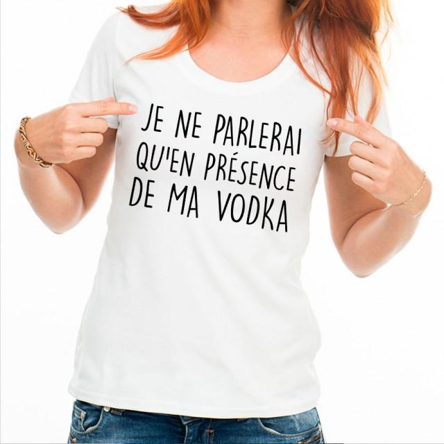 T-shirt Je ne parlerai qu'en présence de ma vodka