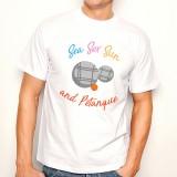 T-shirt Sea Sex Sun and Petanque